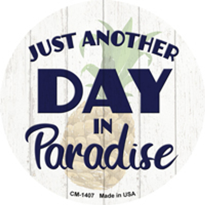 Another Day in Paradise Novelty Metal Mini Circle Magnet
