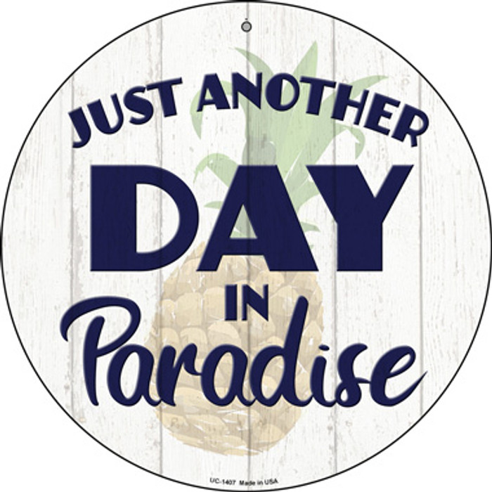 Another Day in Paradise Novelty Small Metal Circular Sign