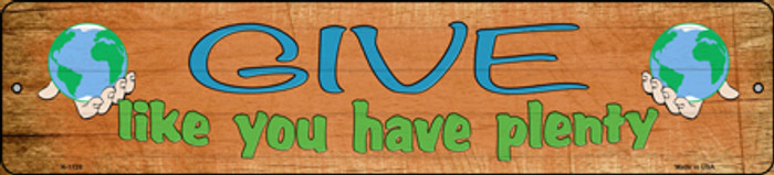 Give Have Plenty Novelty Small Metal Street Sign