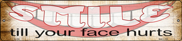 Smile Face Hurts Novelty Small Metal Street Sign