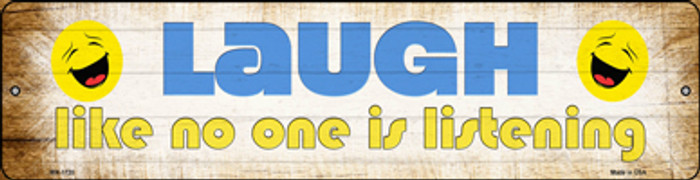 Laugh No One is Listening Novelty Mini Metal Street Sign