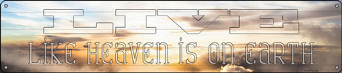 Live Heaven is on Earth Novelty Metal Street Sign