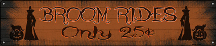 Broom Rides Only 25c Novelty Metal Street Sign