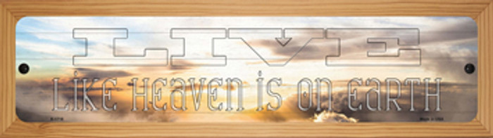 Live Heaven is on Earth Novelty Wood Mounted Small Metal Street Sign