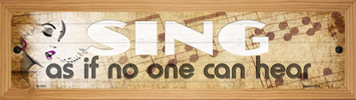 Sing No One Can Hear Novelty Wood Mounted Small Metal Street Sign