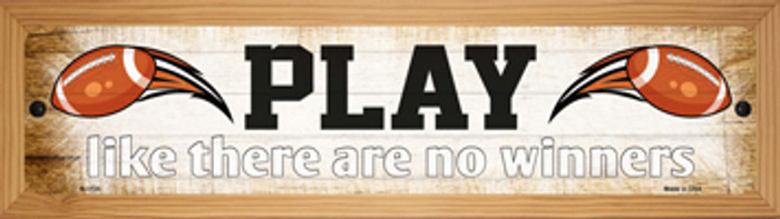 Play No Winners Football Novelty Wood Mounted Small Metal Street Sign