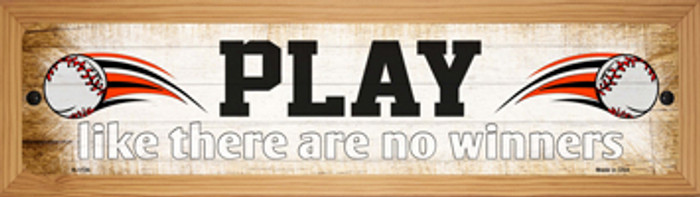 Play No Winners Baseball Novelty Wood Mounted Small Metal Street Sign
