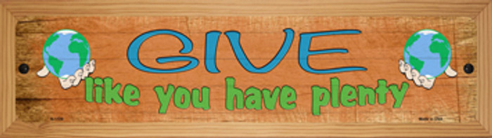 Give Have Plenty Novelty Wood Mounted Small Metal Street Sign