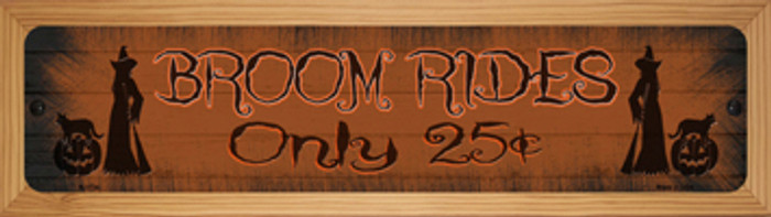 Broom Rides Only 25c Novelty Wood Mounted Small Metal Street Sign