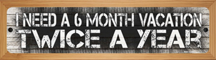 6 Month Vacation Novelty Wood Mounted Small Metal Street Sign