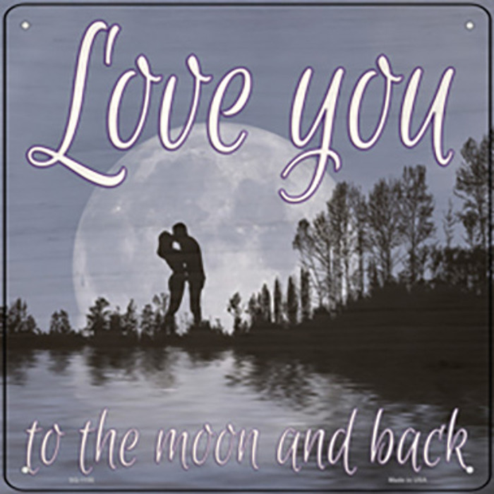 Love You to the Moon and Back Novelty Metal Square Sign