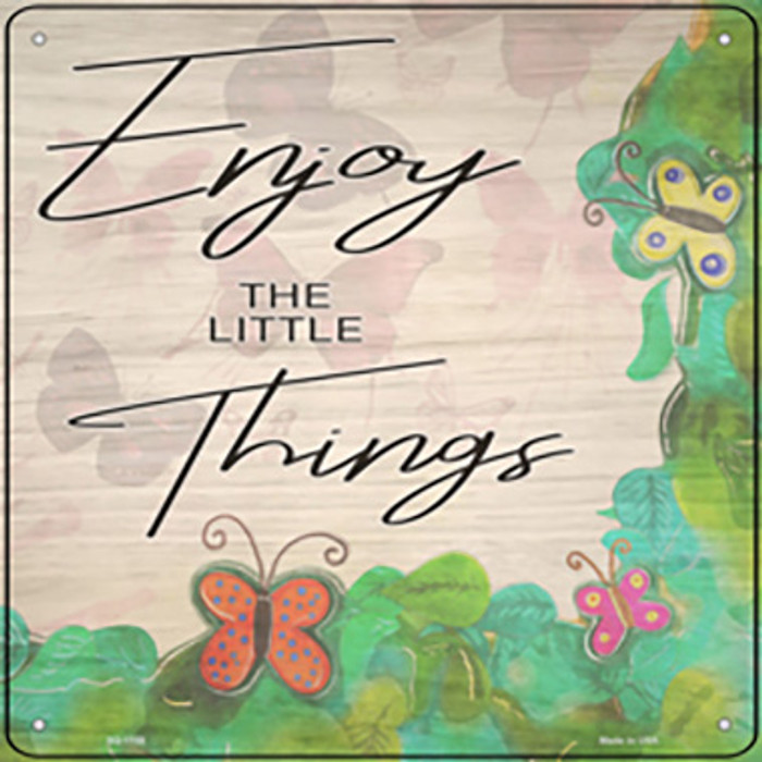 Enjoy the Little Things Novelty Metal Square Sign