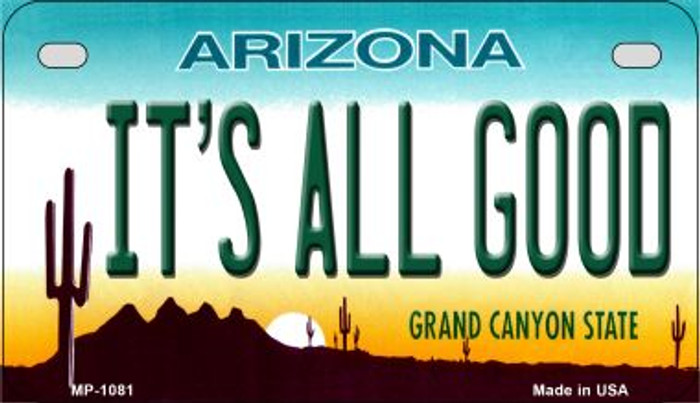 Its All Good Arizona Metal Novelty Motorcycle License Plate Tag MP-1081