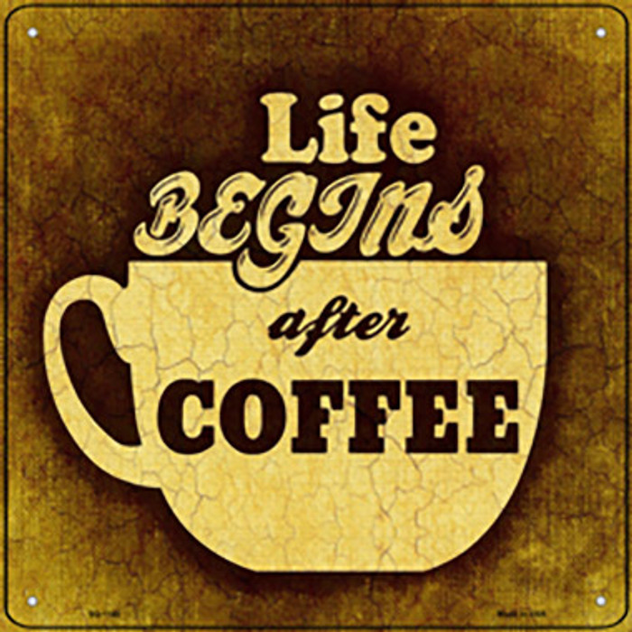 Life Begins After Coffee Novelty Metal Square Sign