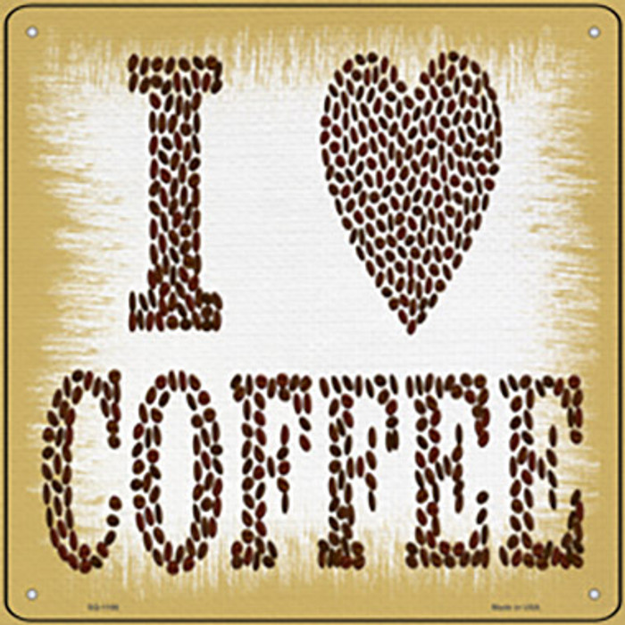 I Love Coffee Novelty Metal Square Sign