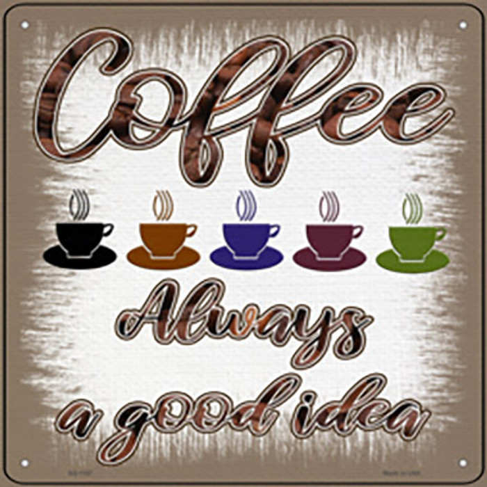 Coffee Good Idea Novelty Metal Square Sign