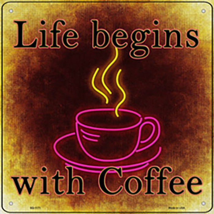 Life Begins with Coffee Novelty Metal Square Sign
