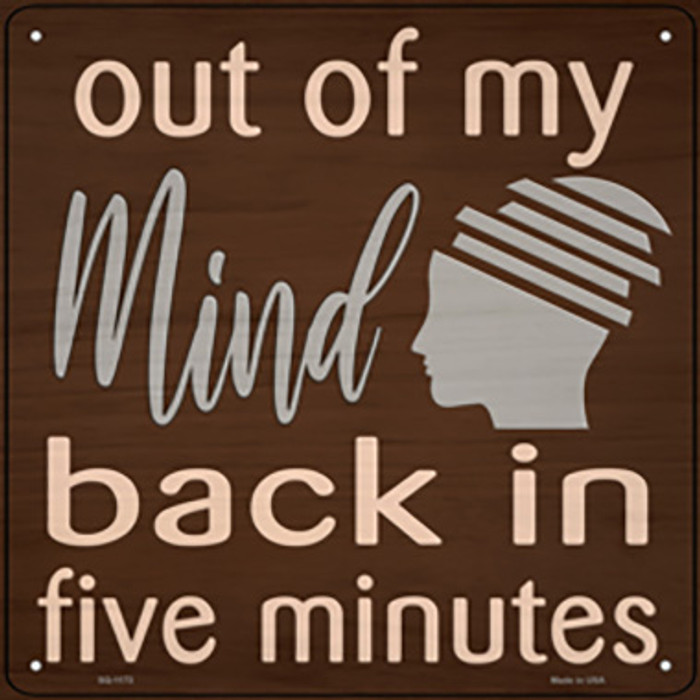 Out of My Mind Novelty Metal Square Sign
