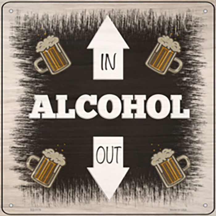 Alcohol In and Out Novelty Metal Square Sign