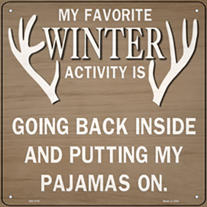 Favorite Winter Activity Novelty Metal Square Sign