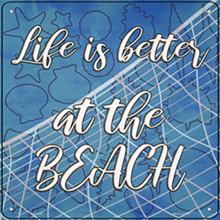 Life is Better at the Beach Novelty Metal Square Sign