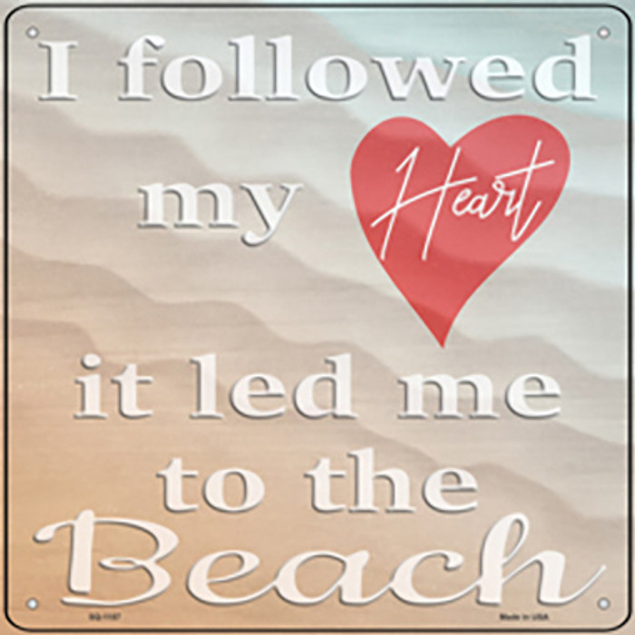 I Followed My Heart Novelty Metal Square Sign
