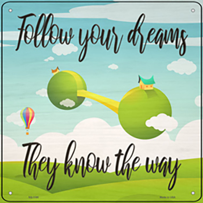 Follow Your Dreams Novelty Metal Square Sign