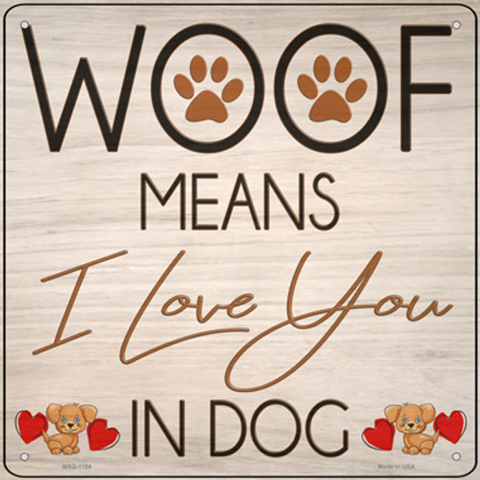 Woof means I Love You Novelty Mini Metal Square Sign