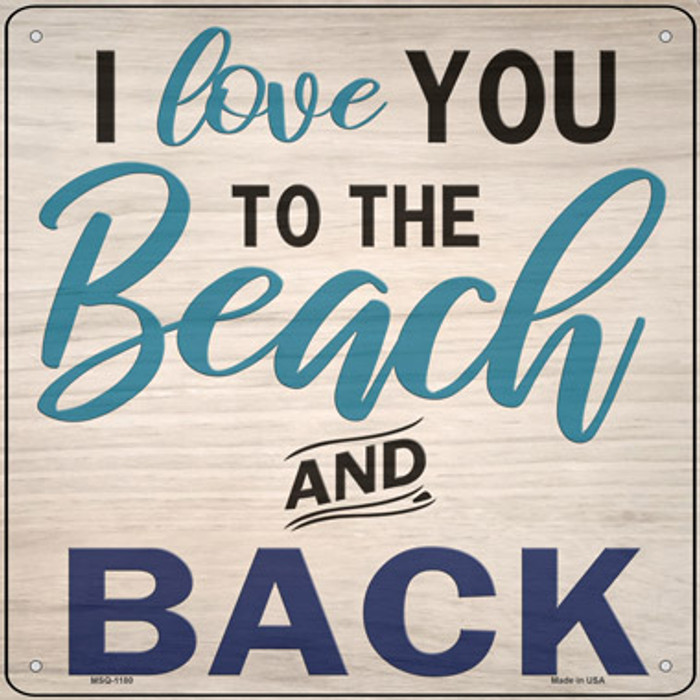 Love You to the Beach and Back Novelty Mini Metal Square Sign