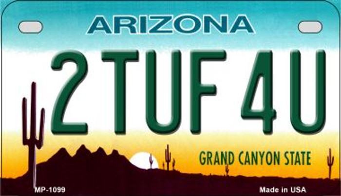 2 Tuf 4U Arizona Metal Novelty Motorcycle License Plate Tag MP-1099