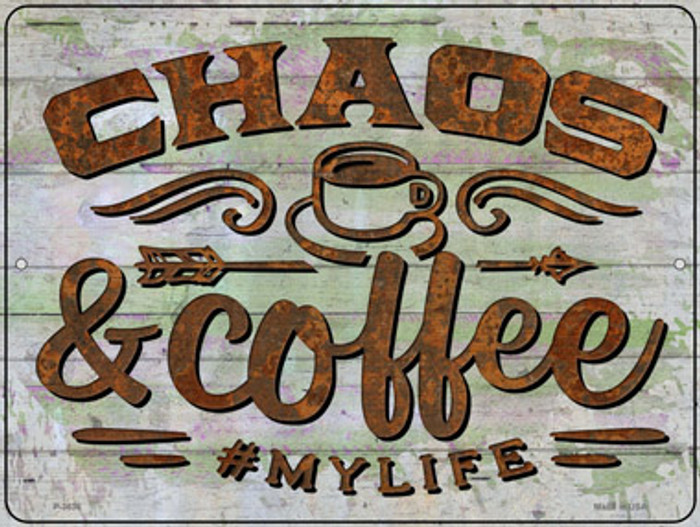 Chaos And Coffee Novelty Metal Parking Sign