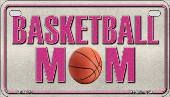 Basketball Mom Metal Novelty Motorcycle License Plate Tag MP-1175