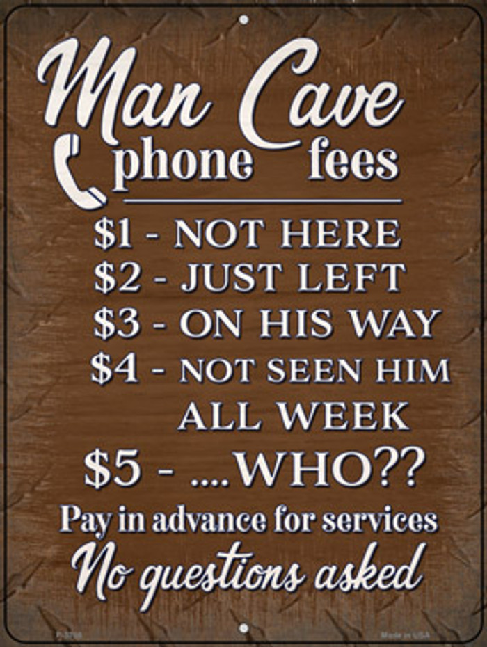 Man Cave Phone Fees Novelty Metal Parking Sign