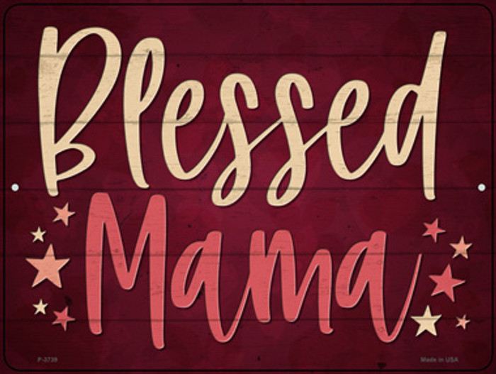 Blessed Mama Novelty Metal Parking Sign