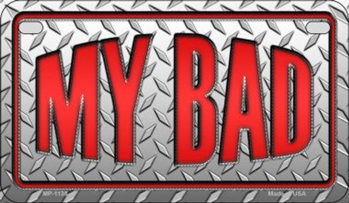 My Bad Metal Novelty Motorcycle License Plate MP-1138