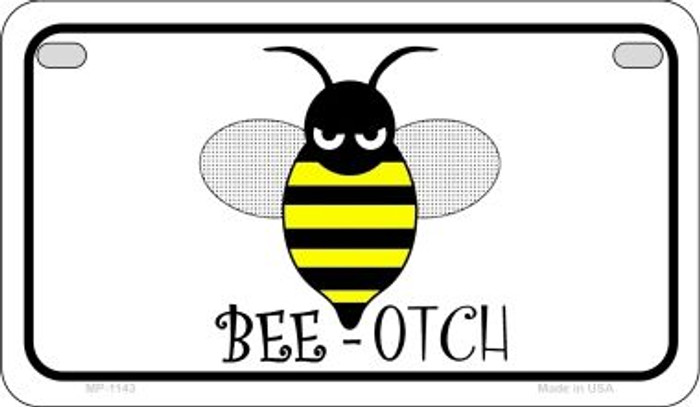 Bee-Otch Metal Novelty Motorcycle License Plate MP-1143