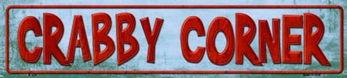 Crabby Corner Metal Novelty Street Sign
