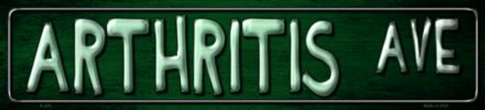 Arthritis Ave Metal Novelty Street Sign