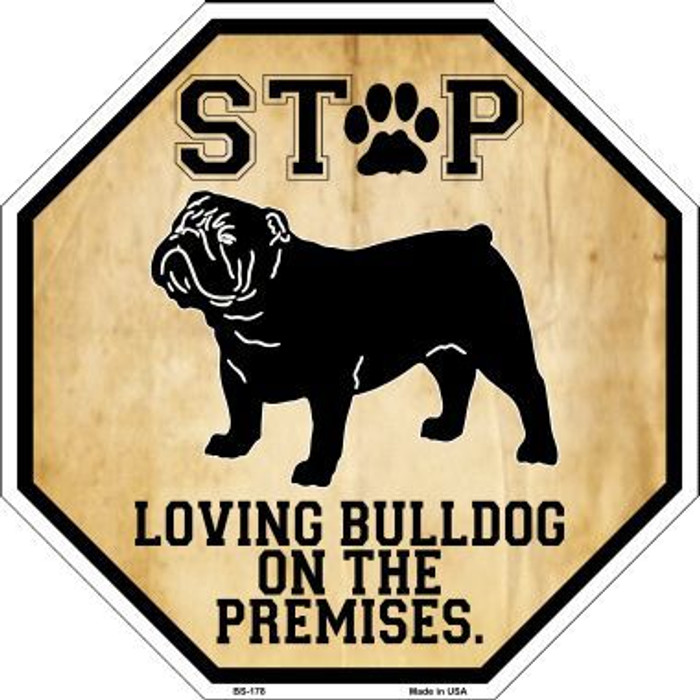Bulldog On Premises Metal Novelty Octagon Stop Sign