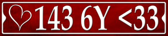 143 6Y <33 I Love You Sexy Metal Novelty Street Sign