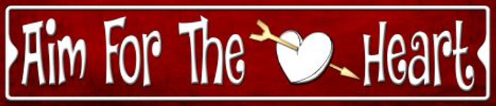 Aim For The Heart Metal Novelty Street Sign