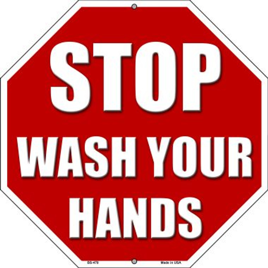 Stop Wash Your Hands Novelty Metal Stop Sign BS-478