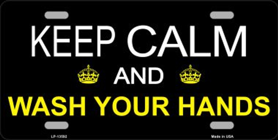 Keep Calm Wash Your Hands Novelty Metal License Plate Tag LP-13592