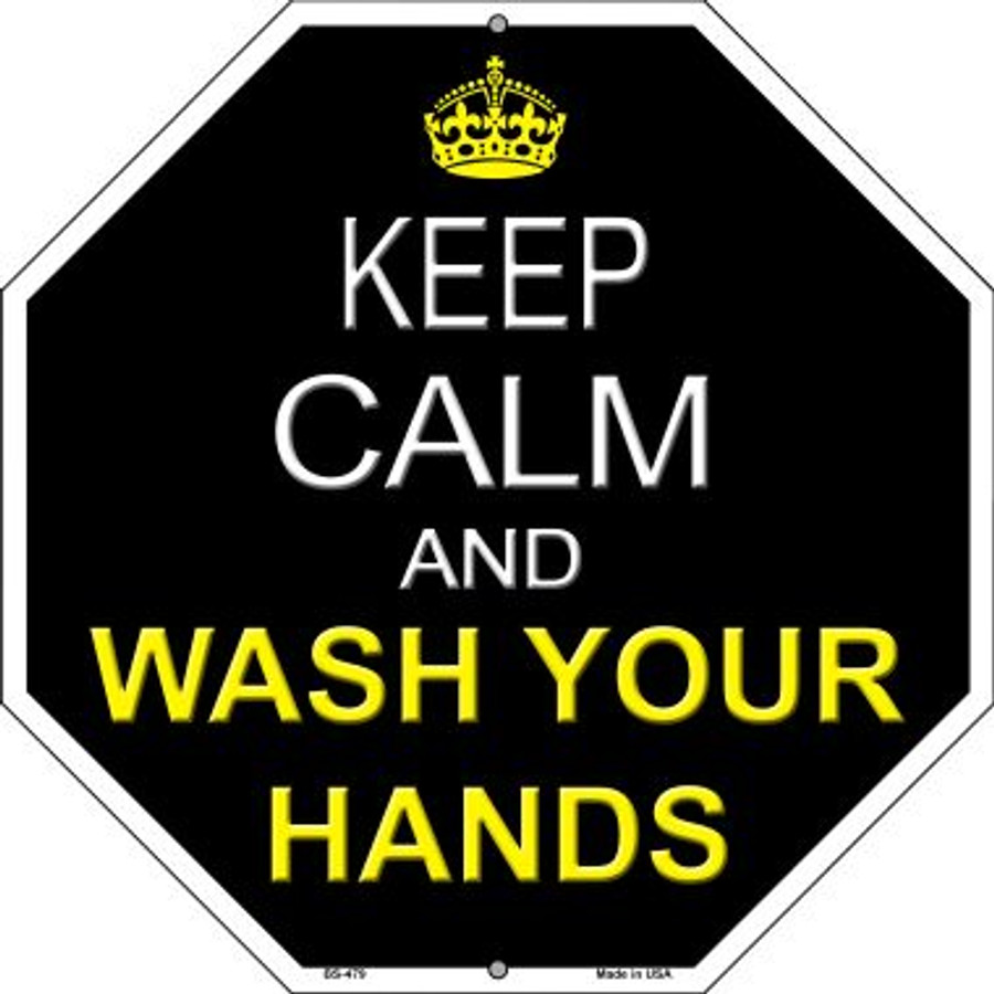Keep Calm Wash Your Hands Novelty Metal Stop Sign BS-479