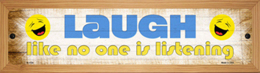 Laugh No One is Listening Novelty Wood Mounted Small Metal Street Sign