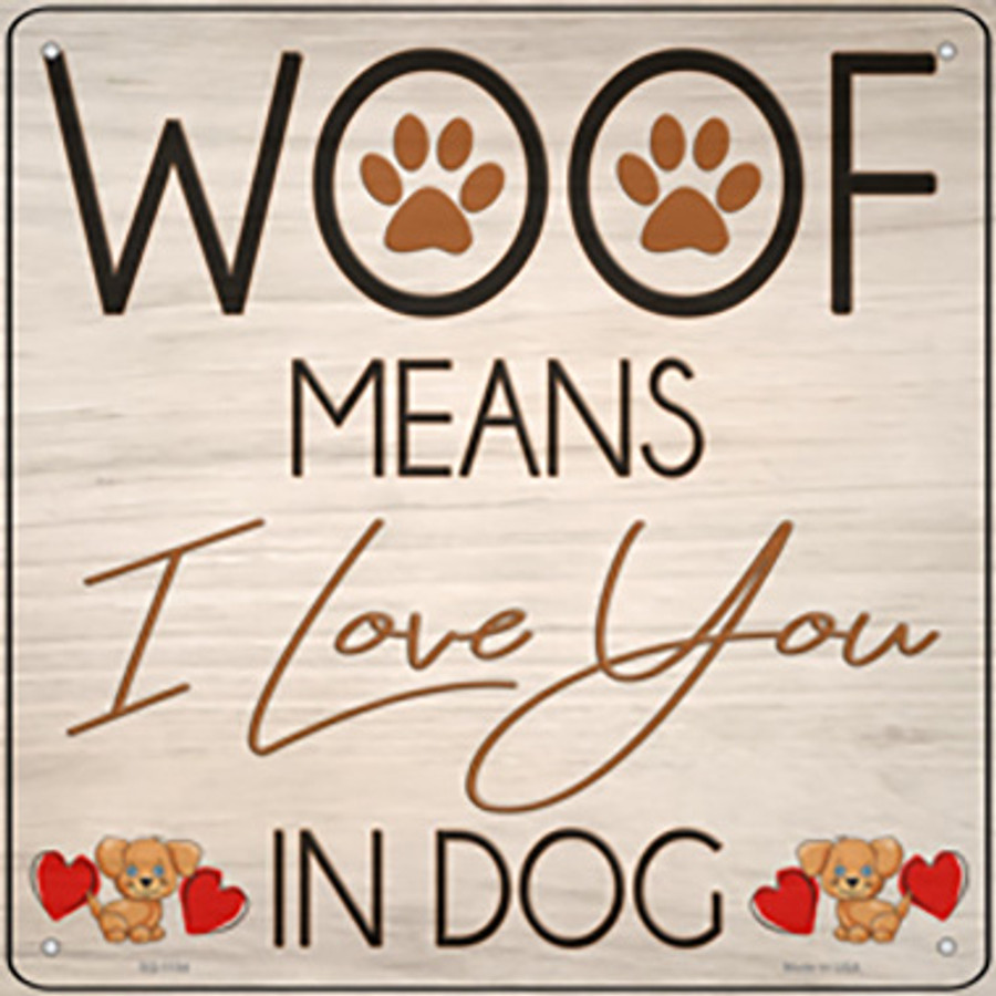 Woof means I Love You Novelty Metal Square Sign