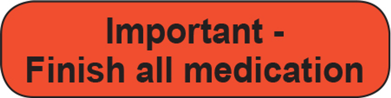 Important - Finish all medication