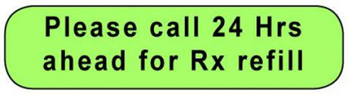 C-28 Medication Instruction Sticker - Please call 24 Hrs ahead for Rx refill