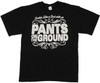 Pants on the Ground T-Shirt