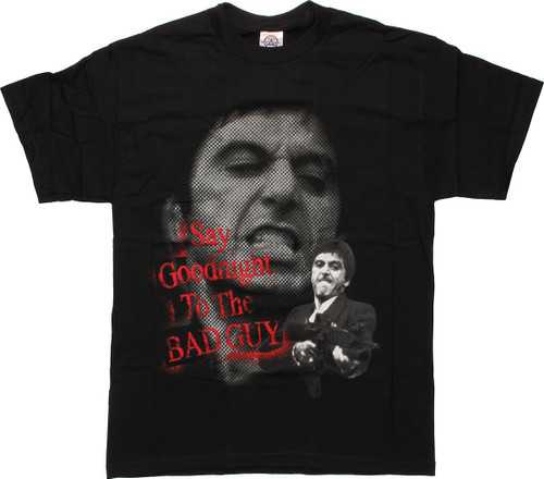 Scarface Say Goodnight T-Shirt